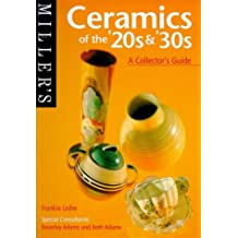 Miller's Ceramics of the '20s & '30s: A Collector's Guide (Miller's Collector's Guides)
