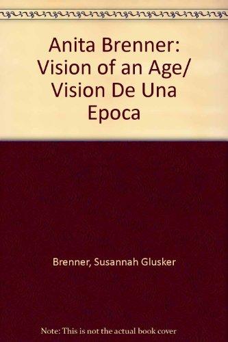 Anita Brenner: Vision of an Age/ Vision De Una Epoca por Susannah Glusker Brenner