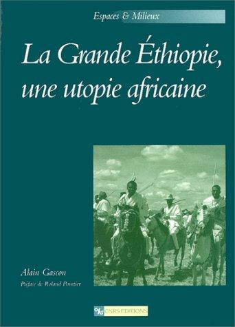 Grande Éthiopie, une utopie africaine : Éthiopie ou Oromie, l'intégration des hautes terres du Sud