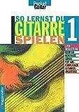SO LERNST DU GITARRE SPIELEN 1 - arrangiert für Gitarre [Noten / Sheetmusic] Komponist: MOEHRER BUCHNER - GIT