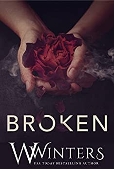 Broken: A Dark Romance (English Edition) di [Winters, W., Winters, Willow]