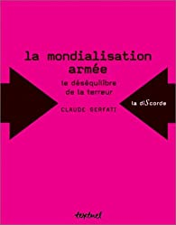 La mondialisation armée. Le déséquilibre de la terreur par Claude Serfati