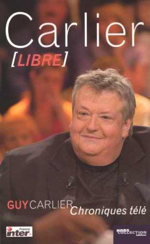 Carlier libre : Chroniques tl
