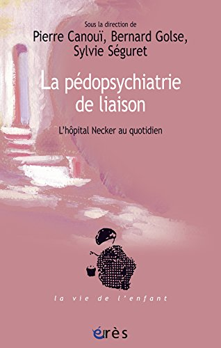 La pédopsychiatrie de liaison : L'hôpital Necker au quotidien