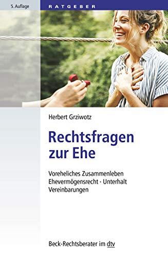 Rechtsfragen zu Ehe und Lebenspartnerschaft: Voreheliches Zusammenleben, Ehevermögensrecht, Unterhalt, Vereinbarungen (dtv Beck Rechtsberater)
