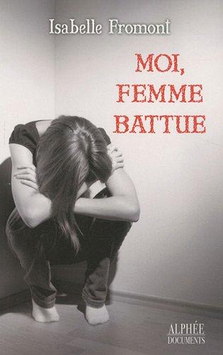 Moi, femme battue par Isabelle Fromont