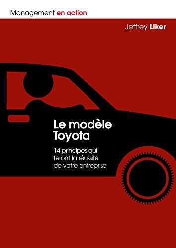 Le modèle Toyota : 14 principes qui feront la réussite de votre entreprise