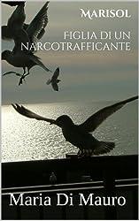 Marisol - Figlia di un narcotrafficante (Italian Edition)