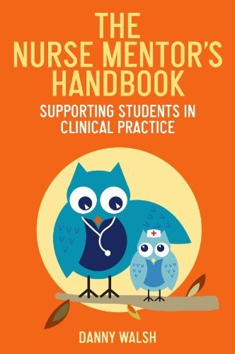 The Nurse Mentor'S Handbook: Supporting Students In Clinical Practice: Supporting Students in Clinical Practice by Danny Walsh (2010-10-01)