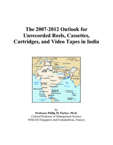 The 2007-2012 Outlook for Unrecorded Reels, Cassettes, Cartridges, and Video Tapes in India (Philips Cassette Tape)