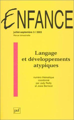Enfance, N° 3 volume 55 juill : Langage et développements atypiques