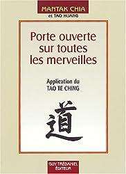 Porte ouverte sur toutes les merveilles - Application du Tao Te Ching