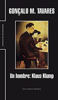 Un hombre: Klaus Klump par Gonçalo M. Tavares