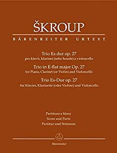 Skroup; Trio in E Flat Op. 27 for Piano, Clarinet (or Violin) & Cello