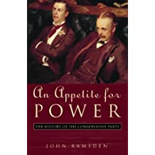 An Appetite for Power: A New History of the Conservative Party