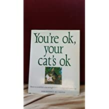 You're Ok, Your Cat's Ok ~ How to establish a meaningful relationship with your cat by Marcus Schneck (1992-12-02)
