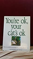 You're Ok, Your Cat's Ok ~ How to establish a meaningful relationship with your cat by Marcus Schneck (1992-12-06)
