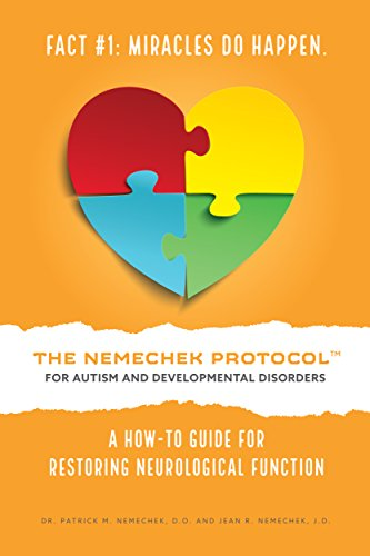 The Nemechek Protocol For Autism and Developmental Disorders: A How-To Guide to Restoring Neurological Function (English Edition)