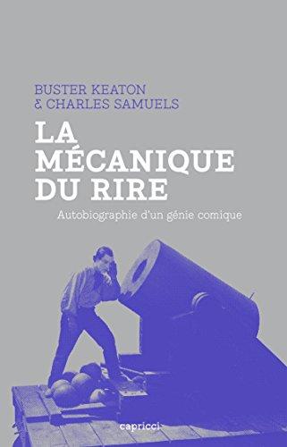 Livres gratuits La Mécanique du rire: Autobiographie d'un génie comique epub, pdf