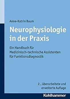 Neurophysiologie in der Praxis: Ein Handbuch für Medizinisch-technische Assistenten für Funktionsdiagnostik