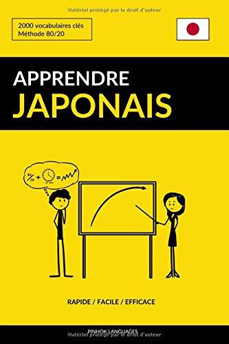 Apprendre le japonais - Rapide / Facile / Efficace: 2000 vocabulaires clés par Pinhok Languages