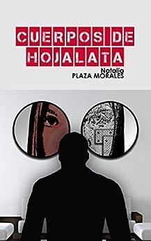 Cuerpos de hojalata (Spanish Edition) par [Morales, Natalia Plaza]
