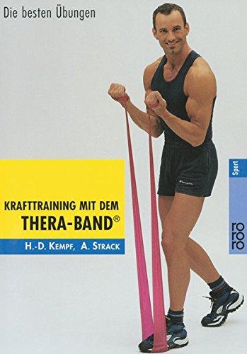Krafttraining mit dem Thera-Band®: Die besten Übungen (Übung Gummibändern Mit)