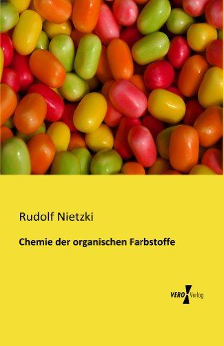 Chemie der organischen Farbstoffe (German Edition) par Rudolf Nietzki