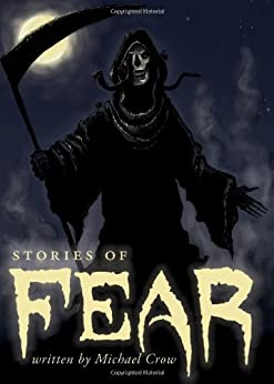 Stories of Fear by [Michael Crow]