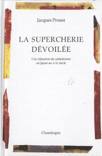 La Supercherie dévoilée par Jacques Proust