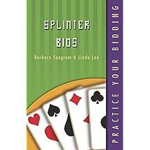 Practice Your Bidding: Splinter Bids