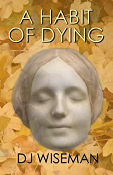 A Habit Of Dying (Lydia Silverstream Stories Book 1) by [Wiseman, D.J.]