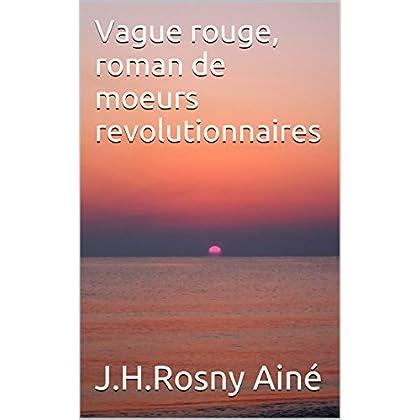 Vague rouge, roman de moeurs revolutionnaires