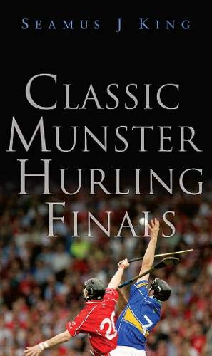 Classic Munster Hurling Finals por Seamus King