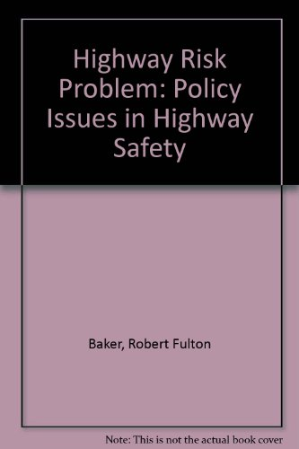 Highway Risk Problem: Policy Issues in Highway Safety