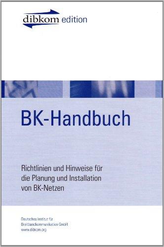 Bk-netze (BK-Handbuch: Richtlinien und Hinweise für Installation und Service von BK-Netzen)
