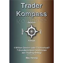 TraderKompass: 1 Million Gewinn oder Totalverlust? 7 Grundprinzipien bestimmen den Trading-Erfolg!