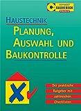 Haustechnik. Planung und Baukontrolle. Der praktische Ratgeber mit zahlreichen Checklisten.