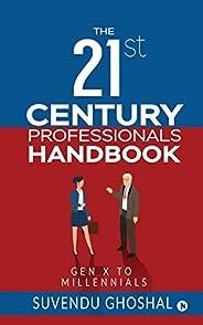 The 21st Century Professionals Handbook: Gen X to Millennials