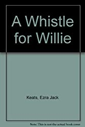 A Whistle for Willie [Hardcover] by Keats, Ezra Jack [Gebundene Ausgabe] by