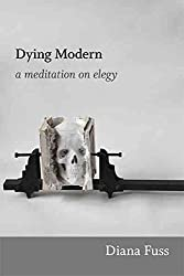 [Dying Modern: A Meditation on Elegy] (By: Diana Fuss) [published: May, 2013]
