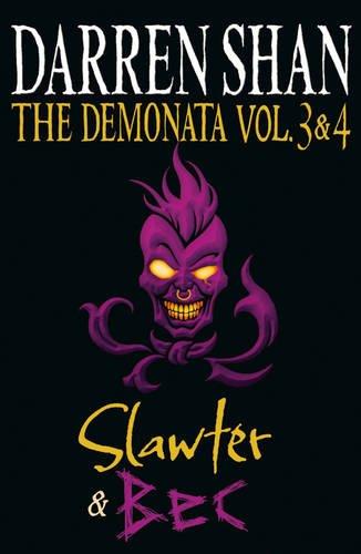 Volumes 3 and 4 - Slawter/Bec (The Demonata)