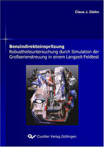 Benzindirekteinspritzung: Robustheitsuntersuchung durch Simulation der Großserienstreuung in einem Langzeit-Feldtest