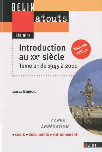 Introduction au XXe siècle tome 2 par Bernard Mathias