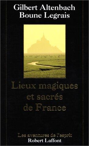 Lieux magiques et sacrés de France