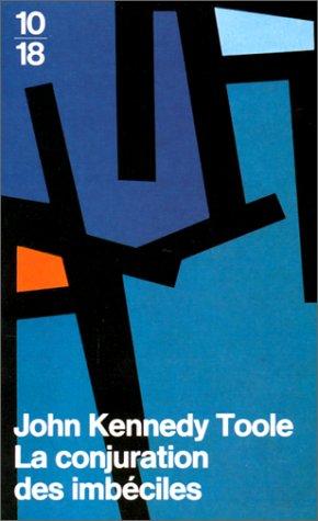 La Conjuration des imbéciles par John Kennedy Toole