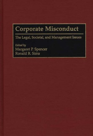 Corporate Misconduct: The Legal, Societal, and Management Issues