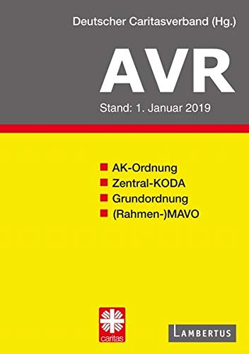 Richtlinien für Arbeitsverträge in den Einrichtungen des Deutschen Caritasverbandes (AVR): Buchausgabe 2019