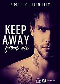 Keep away from me par Emily Jurius