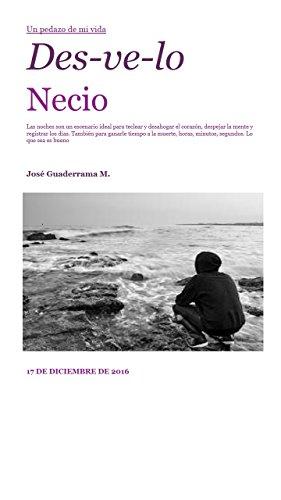 Des-Velo-Necio: Un pedazo de mi vida por José Guaderrama Miramontes